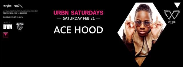 Ace Hood @ White Dubai on Saturday 21 2015