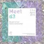 """""""MEET D3"""" the Community Event @ D3 on April 2-4 2015"""