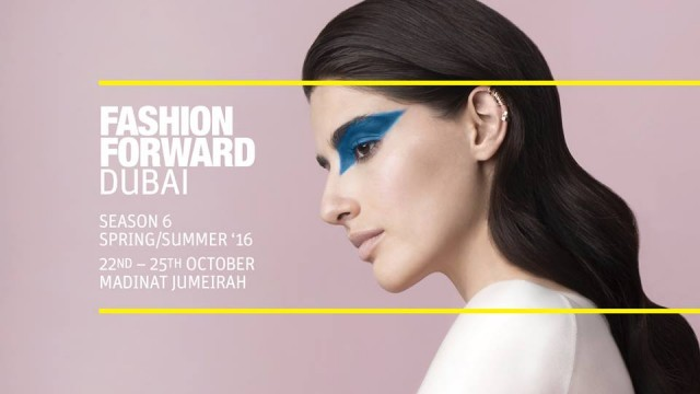 FASHION FORWARD SS16 @ Madinat Jumeirah on Oct 22-25