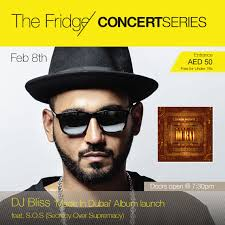 Made in Dubai Album Release by Dj Bliss @ The Fridge on February 8th 2016