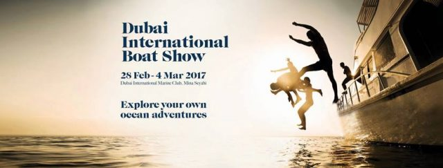 Dubai International Boat Show @DIMC from 28th Feb to 4th Mar 2017