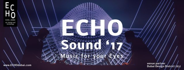 ECHO Sound'17 @ Dubai Design District (D3) from 14th-16th December 2017