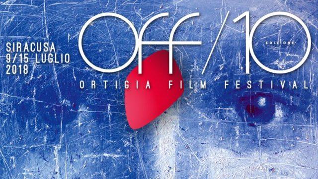 Ortigia Film Festival (OFF/10) a Siracusa, dal 9 al 15 Luglio 2018